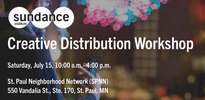 Sundance Institute's Creative Distribution Workshop (at SPNN